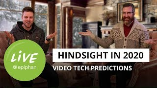 Hindsight in 2020: Video Technology Predictions