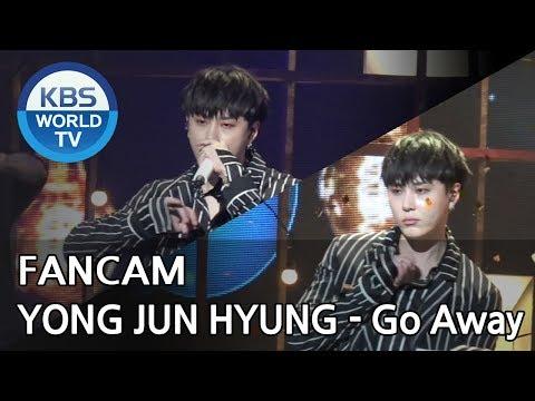 [FOCUSED] YONG JUN HYUNG - Go Away  [Music Bank / 2018.05.11]