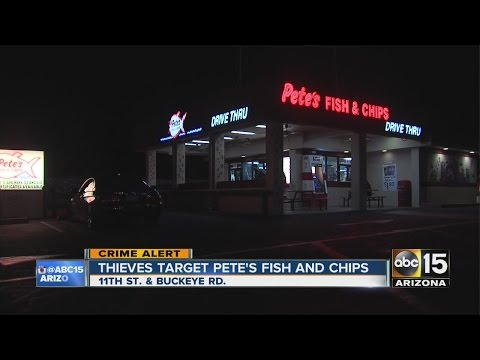Thieves Target Pete's Fish And Chips In Phoenix