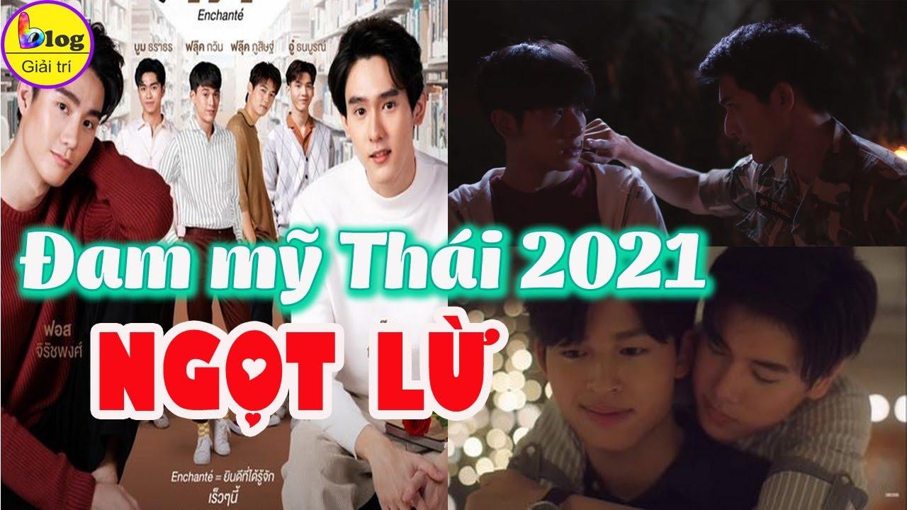 NOTE NGAY 6 Phim Đam Mỹ Thái Lan lên sóng năm 2021