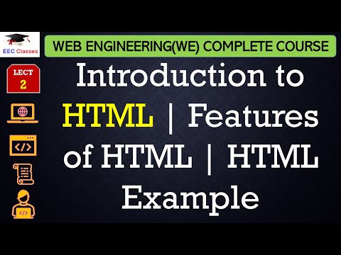 HTML Lecture 1 - Introduction To HTML, First HTML Example, Features Of HTML