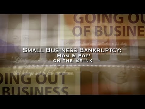 Small Business Bankruptcy: 'Mom and Pop' on the Brink