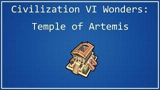Temple of Artemis - Civilization VI Wonder Spotlight