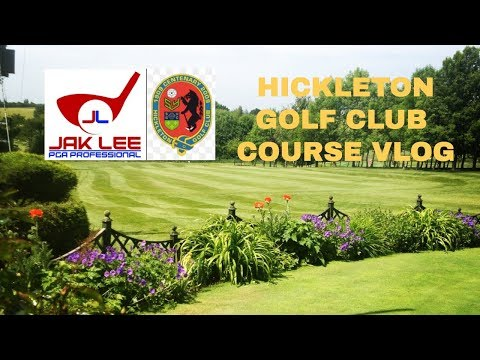 HICKLETON GOLF CLUB COURSE VLOG - PART 1