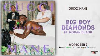 Gucci Mane Big Boy Diamonds Ft. Kodak Black Woptober 2.mp3