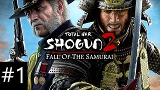 Total War: Shogun 2 - Fall of the Samurai (No Commentary Walkthrough) Part #1