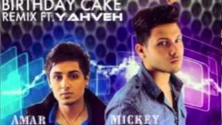 Amar Sandhu & Mickey Singh Ft Yahveh & Rick Ross Birthday Cake Original Punjabi Remix