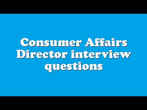 Consumer Affairs Director interview questions