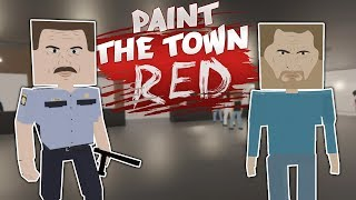 WE ROBBED A BANK! - Paint the Town Red Roleplay Gameplay - Multiplayer Bank Heist