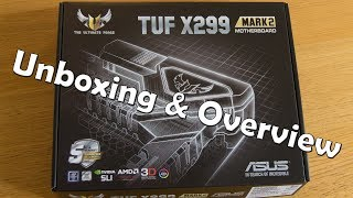 Asus X299 TUF Mark 2 Unboxing and Overview