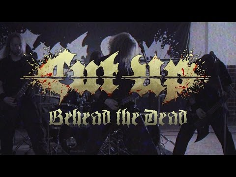 """Cut Up """"Behead the Dead"""" (OFFICIAL VIDEO)"""