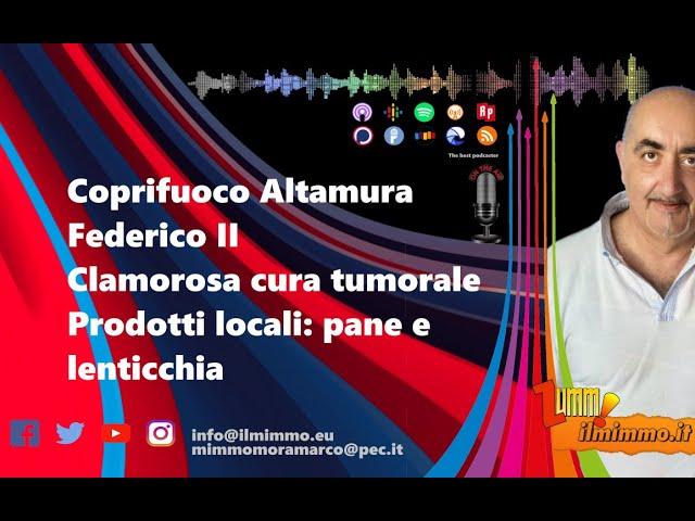 Coprifuoco Altamura,Federico II,clamorosa cura tumorale e prodotti locali: pane e lenticchia