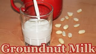 Groundnut Milk (Peanut Milk)