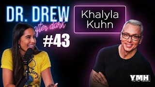 Ep. 43 | Khalyla Kuhn | Dr. Drew After Dark