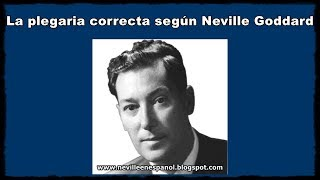 La plegaria correcta según Neville Goddard