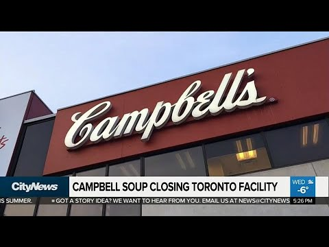 Campbell Soup closing Toronto facility, putting 380 out of work