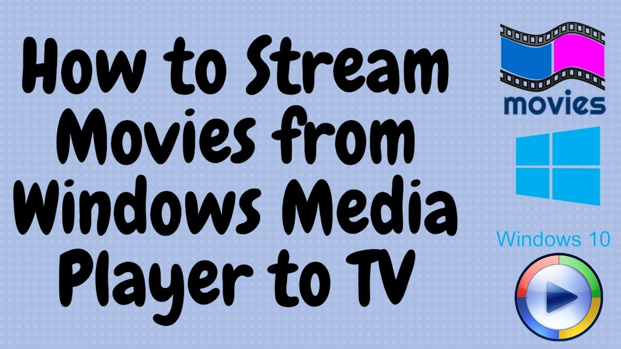 How to Stream Movies from Windows Media Player to TV