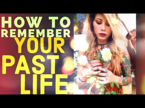 How To Remember Your Past Life