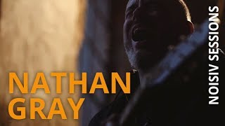 Nathan Gray - Burn Away // NOISIV SESSIONS
