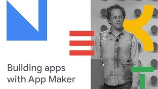 Build Apps Your Business Needs with App Maker (Cloud Next '18)