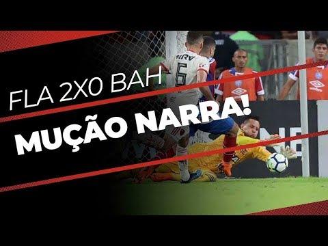 Mução narra Flamengo 2x0 Bahia