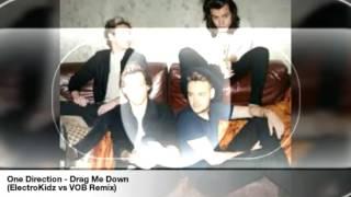 One Direction - Drag Me Down(ElectroKidz vs VOB Remix)