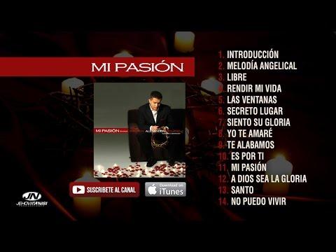 MI PASION [ Álbum completo ] - Ericson Alexander Molano