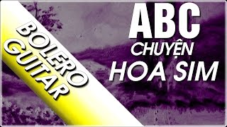 Điệu bolero guitar - Chuyện Hoa Sim - Học đàn ABC bản