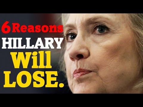 6 Reasons Why Hillary Clinton Will Probably Lose In November