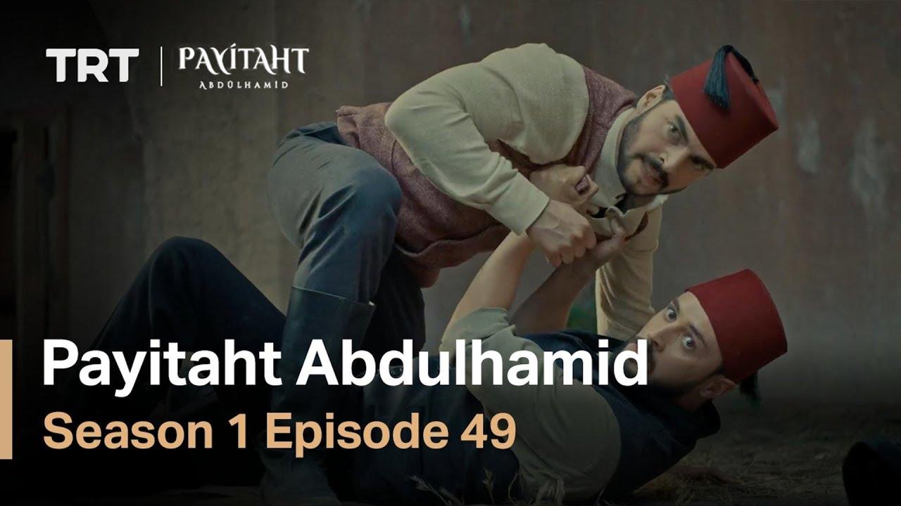 Payitaht Abdulhamid - Season 1 Episode 49 (English Subtitles)