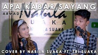 Download Mp3 Apa Kabar Sayang - Armada  Lirik  Cover By Nabila Suaka Ft. Tri Suaka