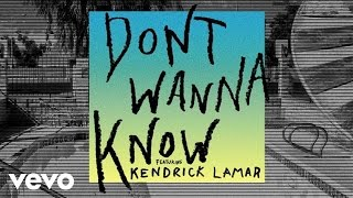 "Maroon 5 - Don't Wanna Know (Audio) ft. Kendrick Lamar(Buy ""Don't Wanna Know"" ft. Kendrick Lamar now. iTunes: http://smarturl.it/DontWannaKnowM5 Apple Music: http://smarturl.it/DontWannaKnow.ap Google Play: ..., 2016-10-12T04:00:01.000Z)"