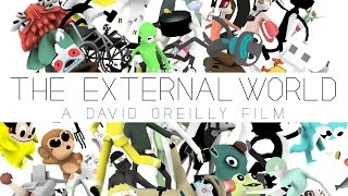THE EXTERNAL WORLD [HD] - David OReilly