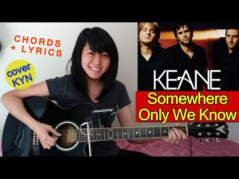 Keane - Somewhere Only We Know (acoustic cover KYN) + Chords + Lyrics