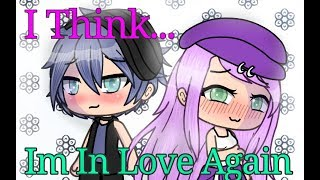 ◇.💕I Think Im In Love Again💕 Gacha Life Music Video.◇