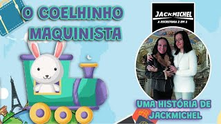 DESENHO ANIMADO  O Coelhinho Maquinista | JackMichel