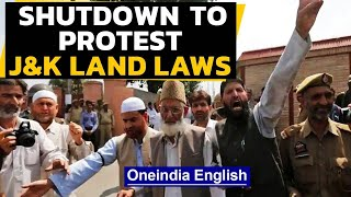 Kashmir shutdown call by Hurriyat | Protest against Land Laws | Oneindia News
