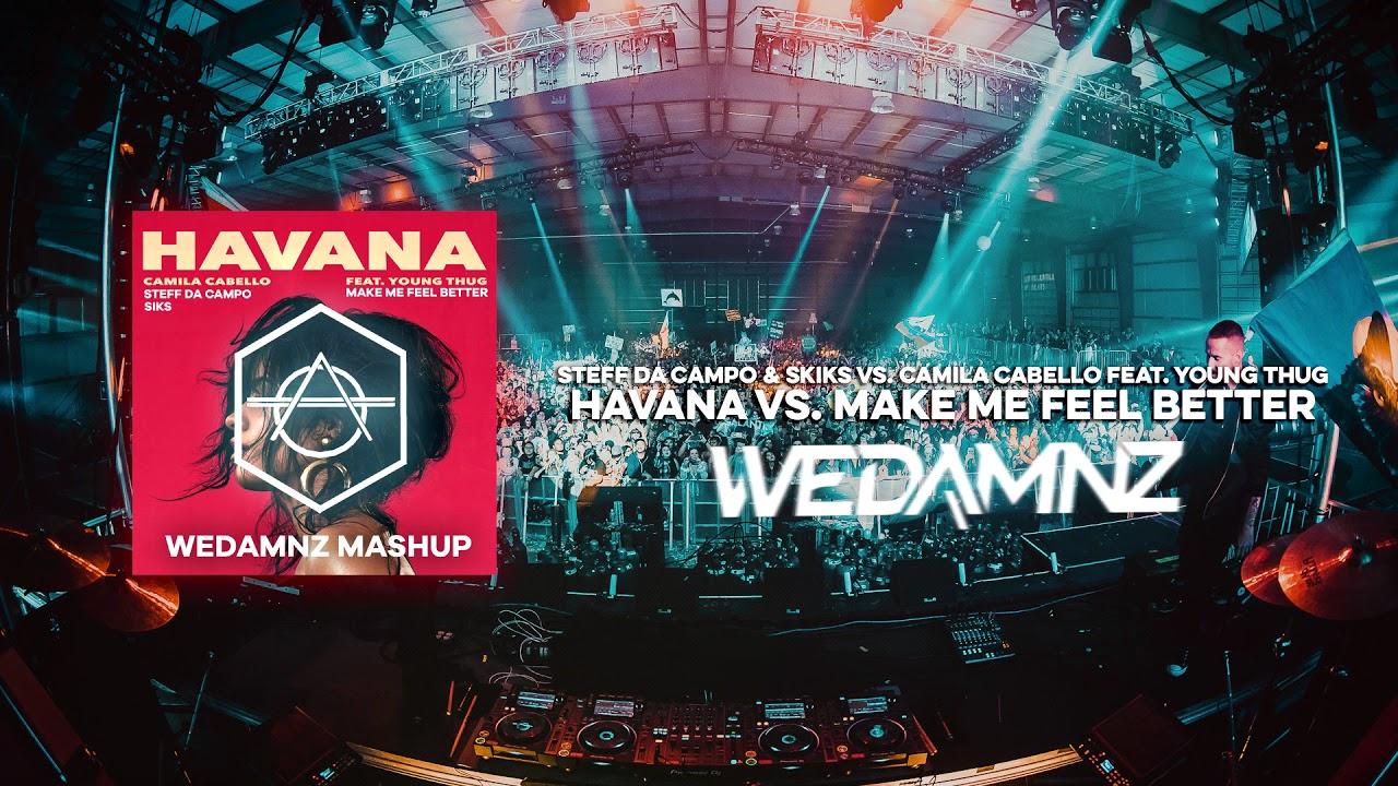 Steff Da Campo, Siks vs  Camila Cabello, Young Thug - Havana vs  Make Me  Feel (WeDamnz Mashup)