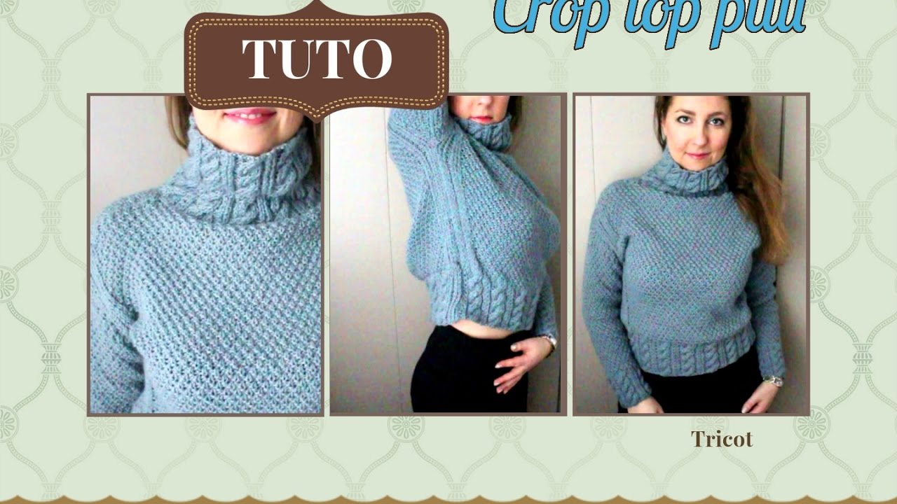 Turbo Crop top pull tricot tutoriel/Crop top sweat knitting tutorial  CY25