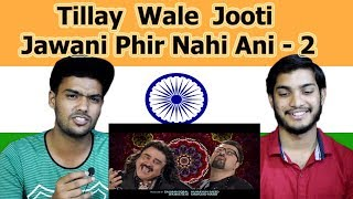 Indian reaction on Tillay Wale Jooti | Jawani Phir Nahi Ani - 2 | Swaggy d