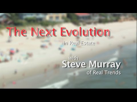 The NEXT EVOLUTION in Real Estate - Featuring Steve Murray