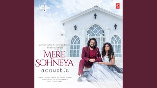 """Mere Sohneya Acoustic (From """"T-Series Acoustics"""")"""