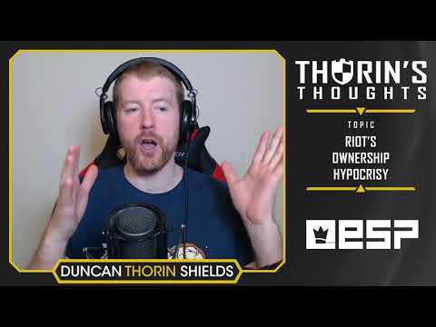 Thorin's Thoughts - Riot's Ownership Hypocrisy (LoL)