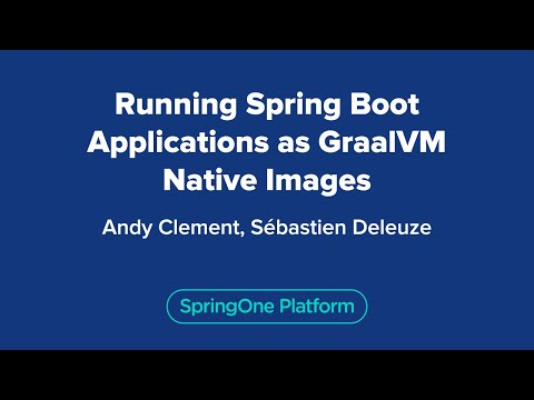 Andy Clément: Running Spring Boot applications as GraalVM native images