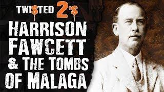 Twisted 2s #60 Harrison Fawcett & The Tombs of Malaga