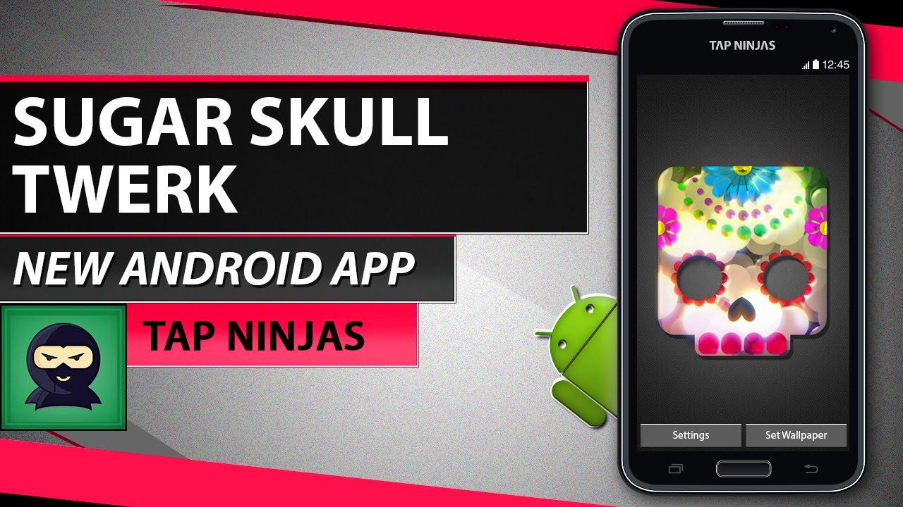 Free Live Wallpaper Sugar Skull Twerk Ing Lwp Android Mobile