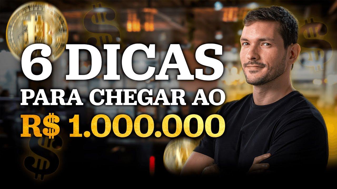 6 DICAS PARA CONQUISTAR SEU PRIMEIRO MILHÃO!
