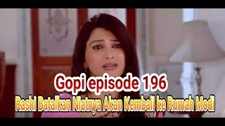 Video Gopi ANTV Episode 196 Minggu 9 April 2017: Gopi Tak Setuju Dengan Cara Hidup Rashi, Rashi B download MP3, 3GP, MP4, WEBM, AVI, FLV November 2017