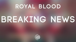 Royal Blood - Breaking News