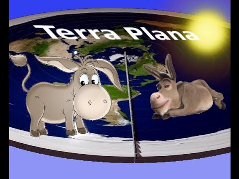 A Terra Plana é o sexo dos burros com a demência religiosa